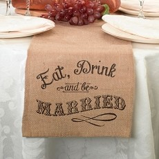 Lillian Rose Eat, Drink and Be Married Rustic Burlap Table Runner